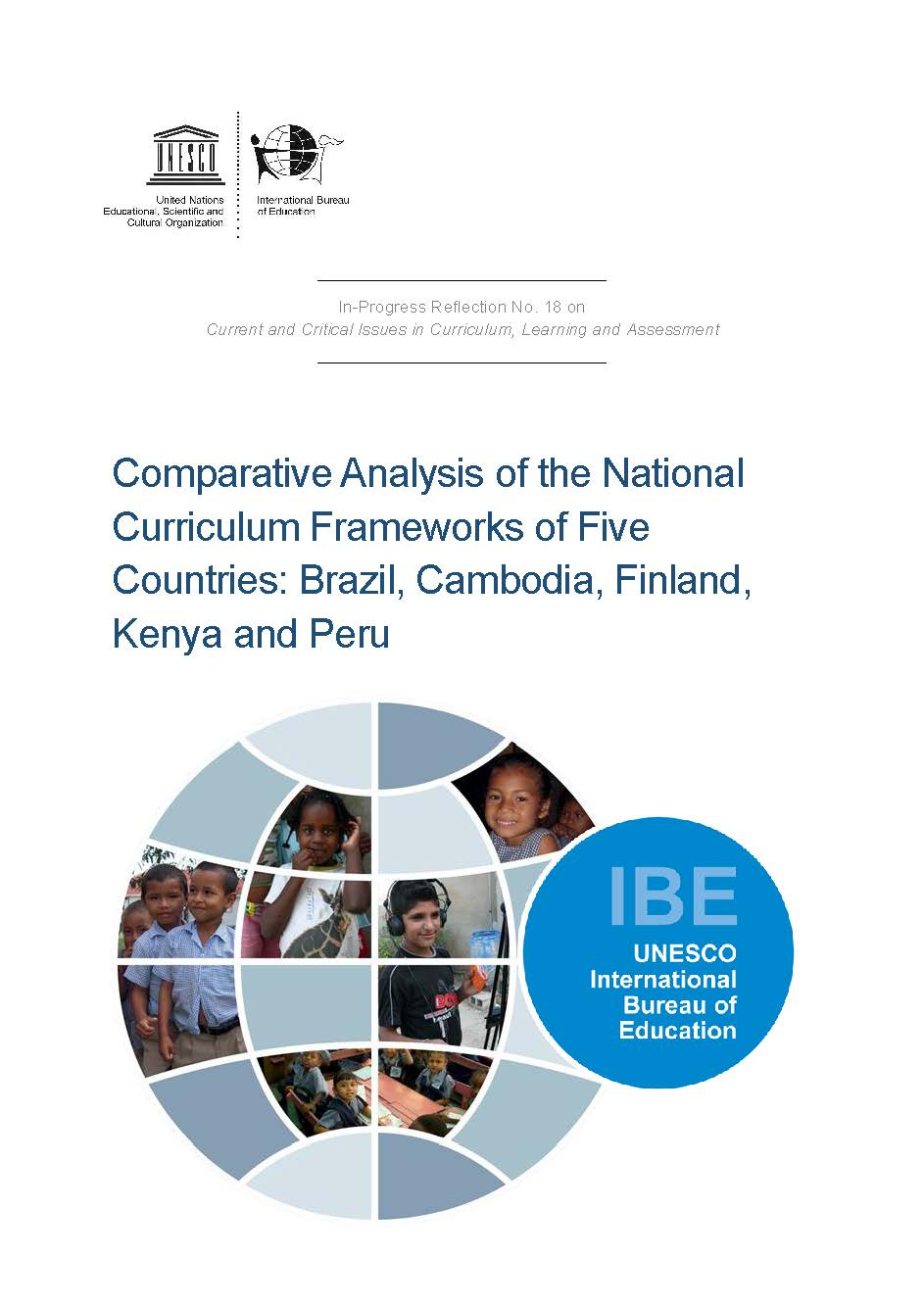 Comparative Analysis of the National Curriculum Frameworks of Five Countries Brazil, Cambodia, Finland, Kenya and Peru
